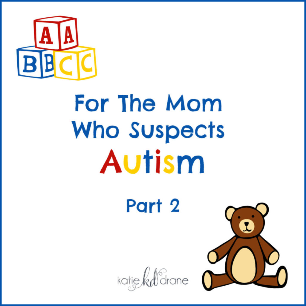 For-the-mom-who-suspects-autism-part-2